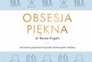 Obsesja piękna, dr Renee Engeln